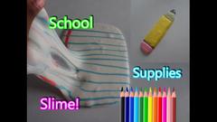 Recreating School Supplies as Slime