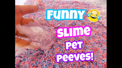 Funny Slime Pet Peeves !   With Memes!   Slime Fails  Peachy Queen