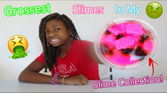 The Weirdest And Grossest slime collection!