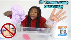 No Thumbs Slime Challenge! (*Bad Idea*!)   Peachy Queen