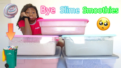Getting Rid Of All Of My Slime Smoothies!