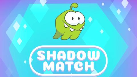 Om Nom Stories presents: Shadow Match