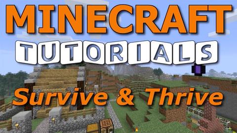 Minecraft Tutorials: Survive & Thrive
