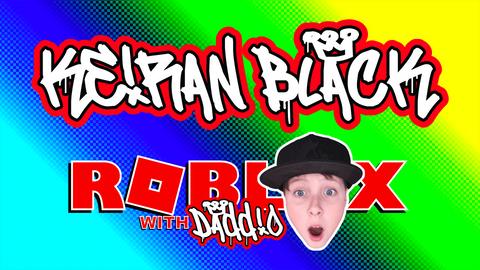 Keiran Black - Roblox with Daddio